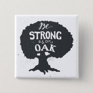 Be Strong As An Oak 15 Cm Square Badge