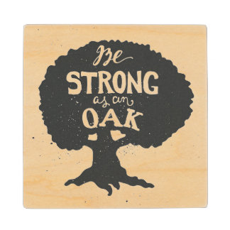 Be Strong As An Oak Maple Wood Coaster