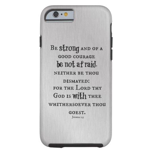 Be Strong, Be Not afraid Bible Verse Tough