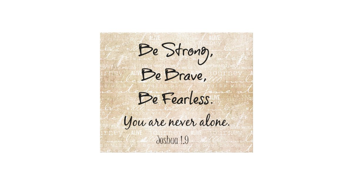 Be Strong Brave Fearless Bible Verse Quote Canvas Print