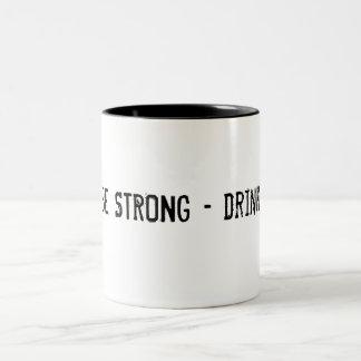 BE STRONG - drink TEA! Two-Tone Coffee Mug