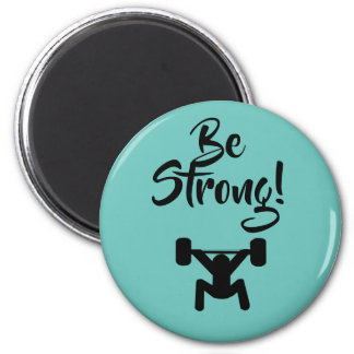 Be Strong Magnet