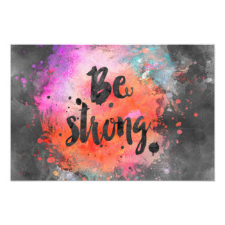Be strong photographic print