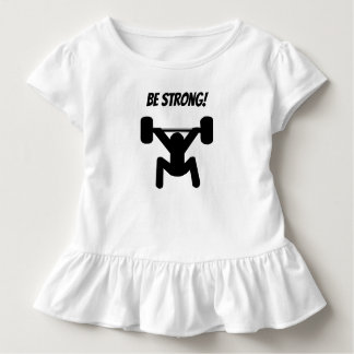 Be Strong Toddler T-Shirt