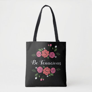 Be Tenacious Pink and Coral Roses Tote Bag