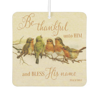 Be Thankful Unto Him & Bless His Name