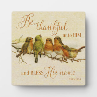 Be Thankful Unto Him & Bless His Name Plaque