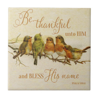 Be Thankful Unto Him & Bless His Name Tile