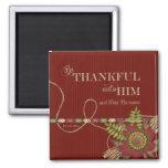 Be Thankful Unto Him Scrapbook effect Square Magnet