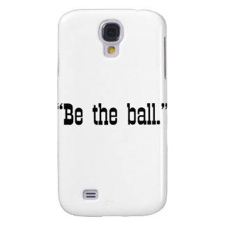Be The Ball Galaxy S4 Covers