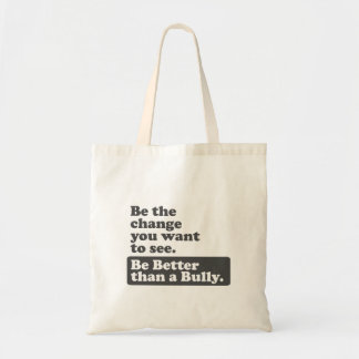 Be the change: Be Better than a Bully