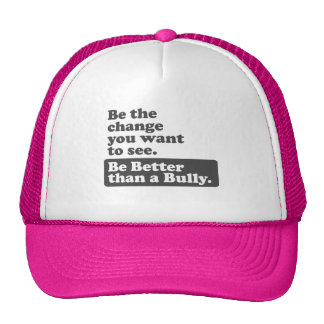 Be the change: Be Better than a Bully Cap