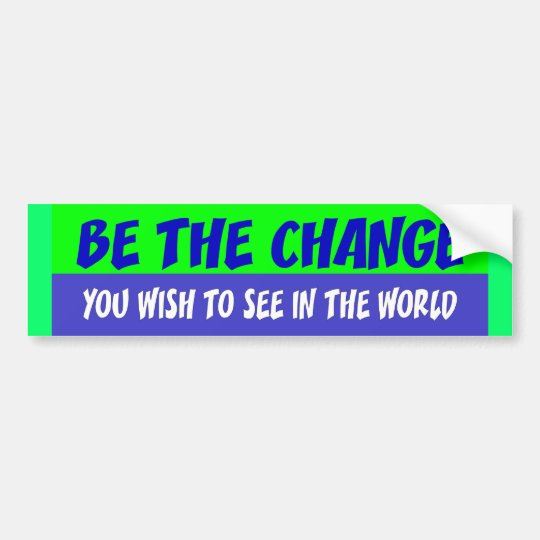 be the change bumper sticker