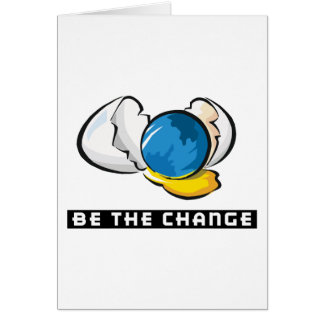 Be The Change Earth Day Greeting Card