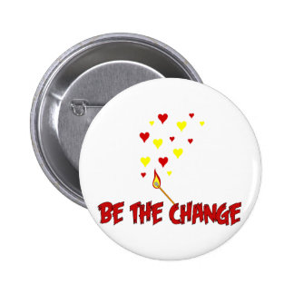 Be The Change Flame 6 Cm Round Badge