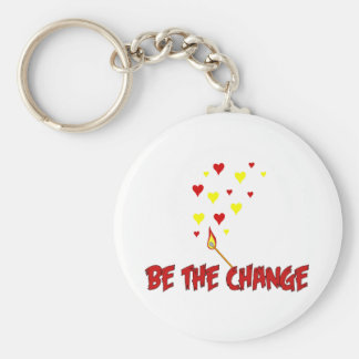Be The Change Flame Basic Round Button Key Ring