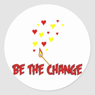 Be The Change Flame Classic Round Sticker