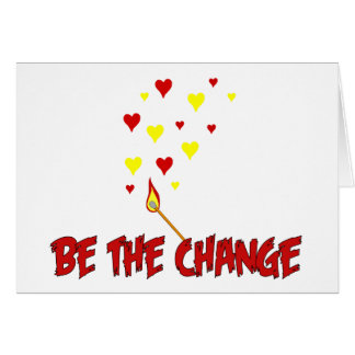 Be The Change Flame Greeting Card