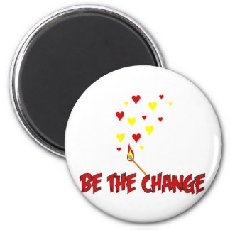 Be The Change Flame Magnet
