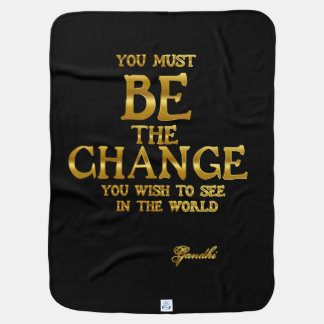 Be The Change - Gandhi Inspirational Action Quote Baby Blanket