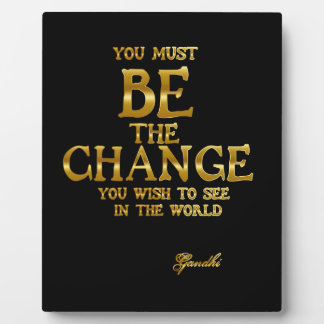 Be The Change - Gandhi Inspirational Action Quote Plaque