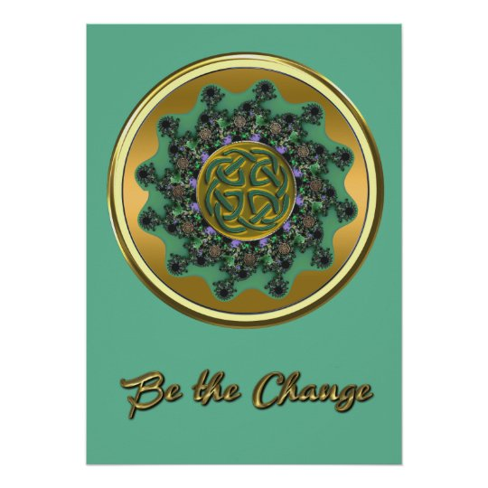 Be the Change Green Gold Celtic Mandala Poster