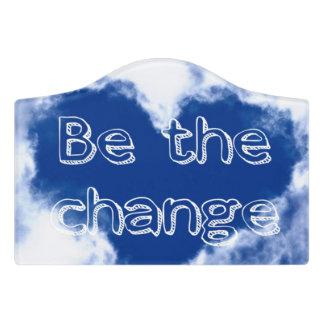 Be the change inspirational door sign