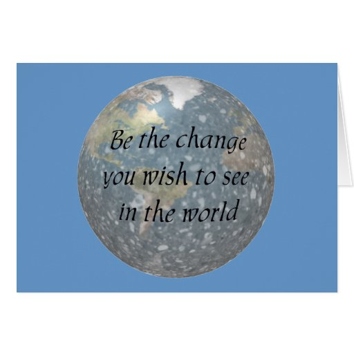 Be the change...  notecard greeting cards