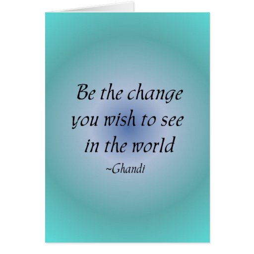Be the change...  notecard cards