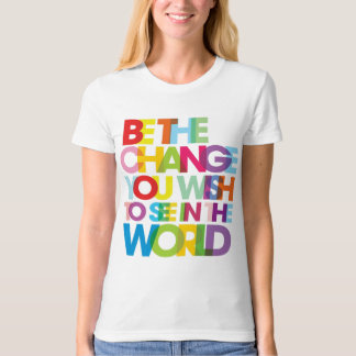 Be the Change! Organic Cotton T-Shirt