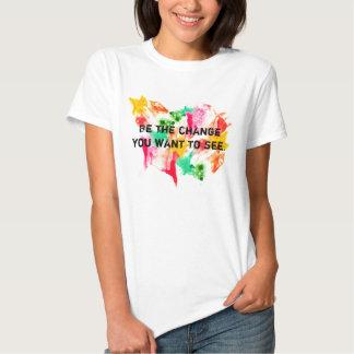 Be the Change Tshirts