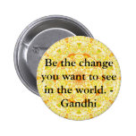 Be the change you want to see in the world. Gandi 6 Cm Round Badge