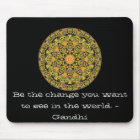 Be the change you want to see in the world. Gandi Mouse Mat