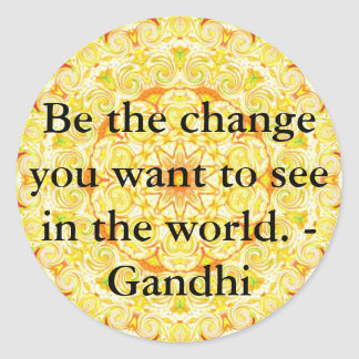 Be the change you want to see in the world. Gandi Round Sticker