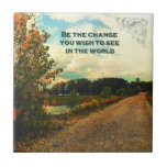 Be The Change You Wish To See In The World Small Square Tile