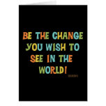 Be The Change You Wish To See Note Card