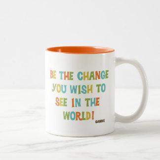 Be The Change You Wish To See Two-Tone Coffee Mug