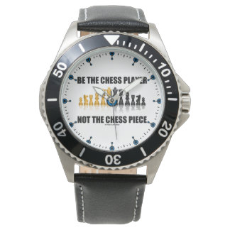 Be The Chess Player Not The Chess Piece Geek Humor Watch