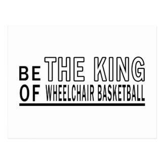 Be The King Of Wheelchair Basketball Post Card