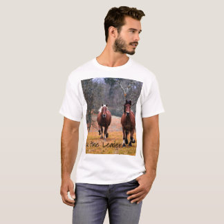 Be the Leader Horses Racing T-Shirt