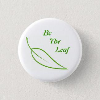 Be The Leaf 3 Cm Round Badge