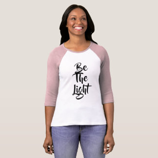 Be The Light Inspirational Quote T-Shirt