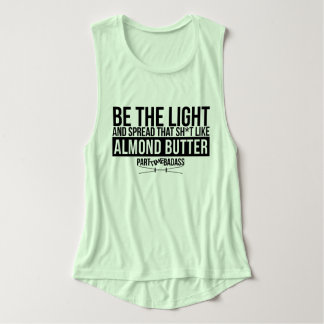BE THE LIGHT- muscle tank