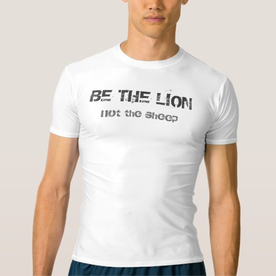 Be The Lion T-Shirt