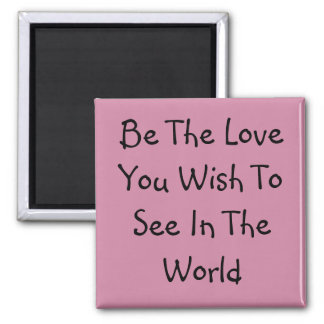 Be the love magnet