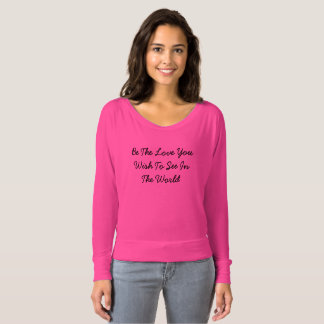 Be the love T-Shirt