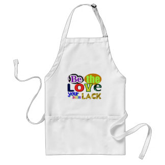 Be the Love Your Haters Lack Adult Apron