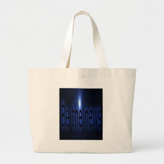 Be the news large tote bag