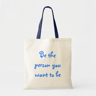 Be the person you want to be-bag budget tote bag