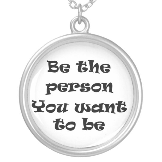 Be the person You want to be-necklace Silver Plated Necklace